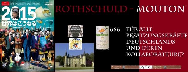 Rothschuld-Mouton für alle Besatzungskräfte Deutschlands und deren Kollaborateure